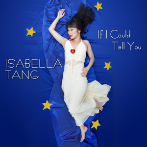 Isabella Tang_EP Album Cover_If I Could Tell You