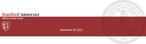 Stanford | Radiology; Office of the Chair - December 2012 Newsletter