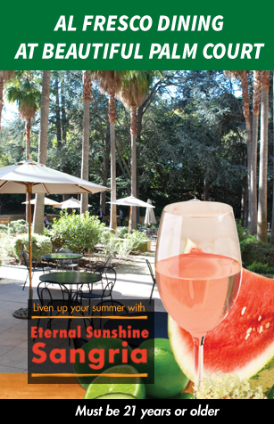Al Fresco Dining at Beautiful Palm Court, Liven up your summer with Eternal Sunshine Sangria at the Alumni Cafe, Must be 21 years or older