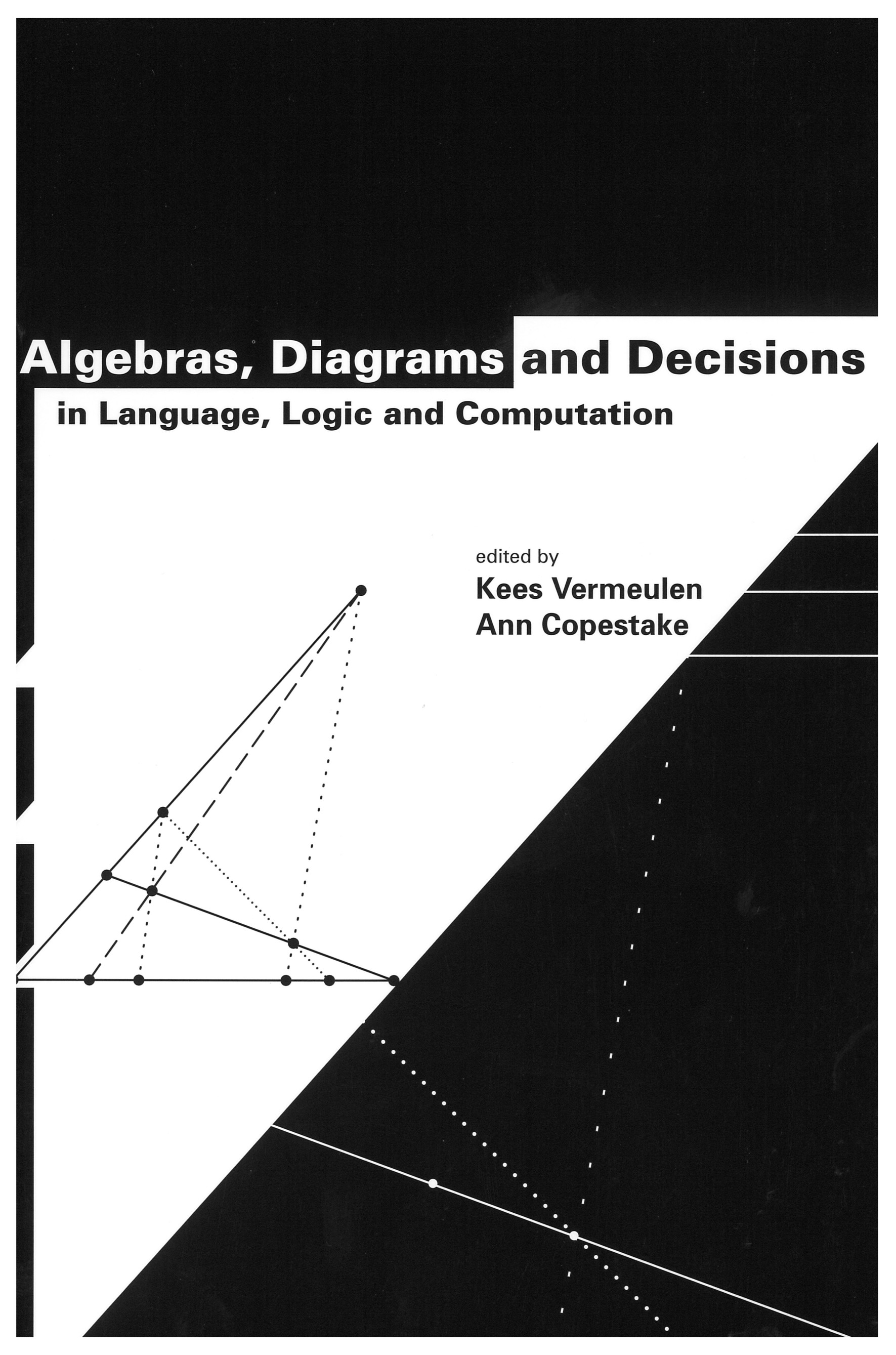 Algebras  Diagrams And Decisions In Language  Logic And