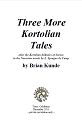 Three More Kortolian Tales.
