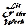 Lit O' the Week.