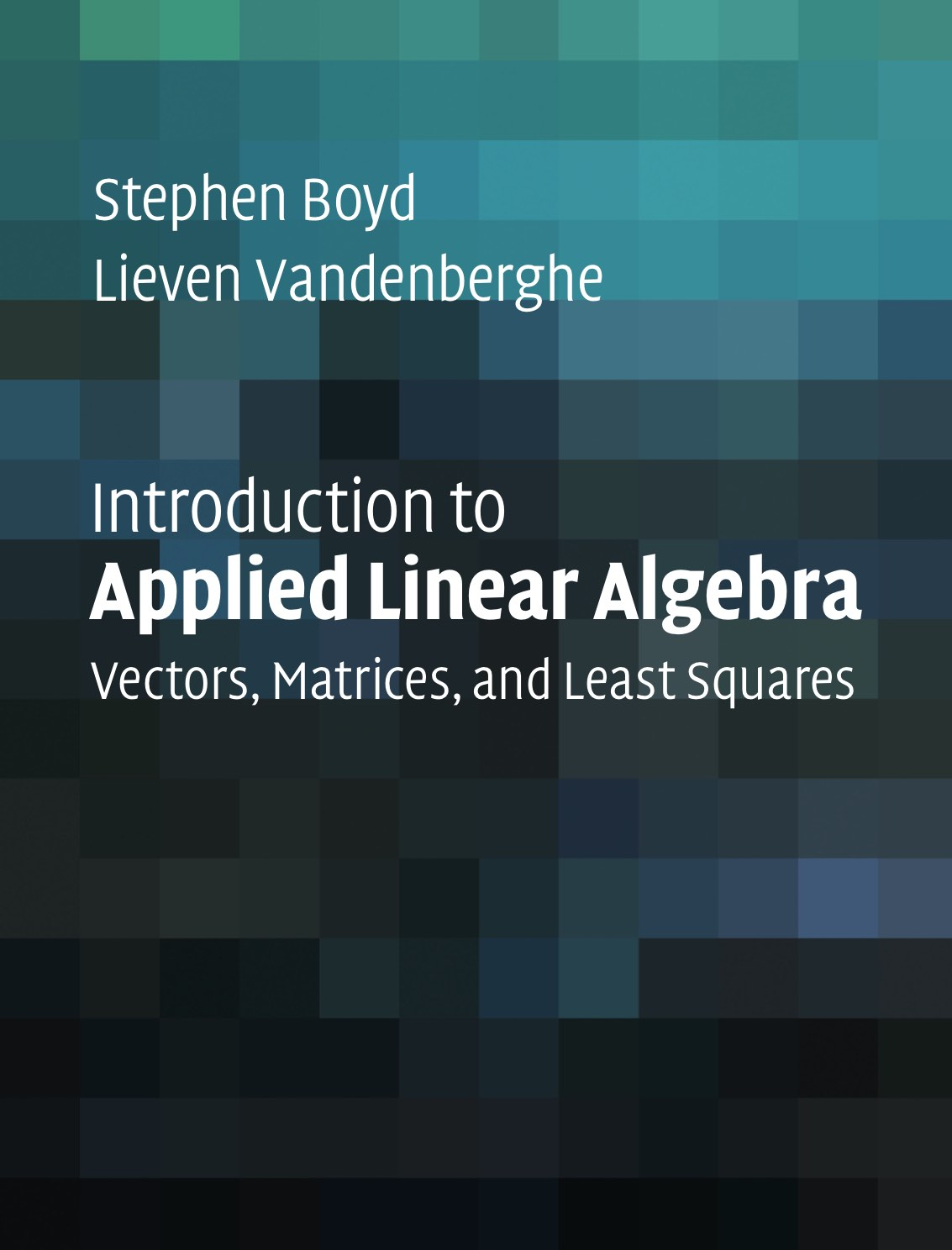 VMLS book cover. Introduction to Applied Linear Algebra ...